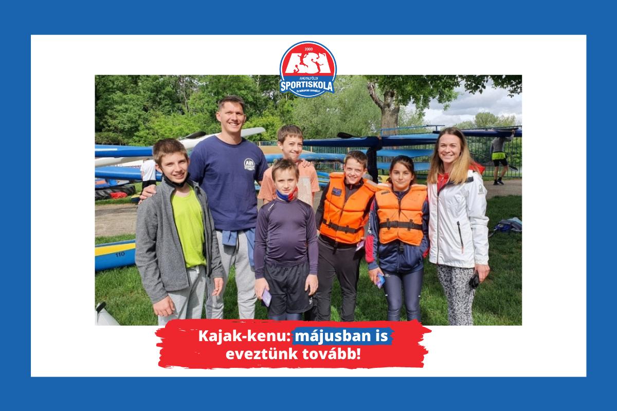 ASI DSE Kajak-kenu - májusban is eveztünk tovább