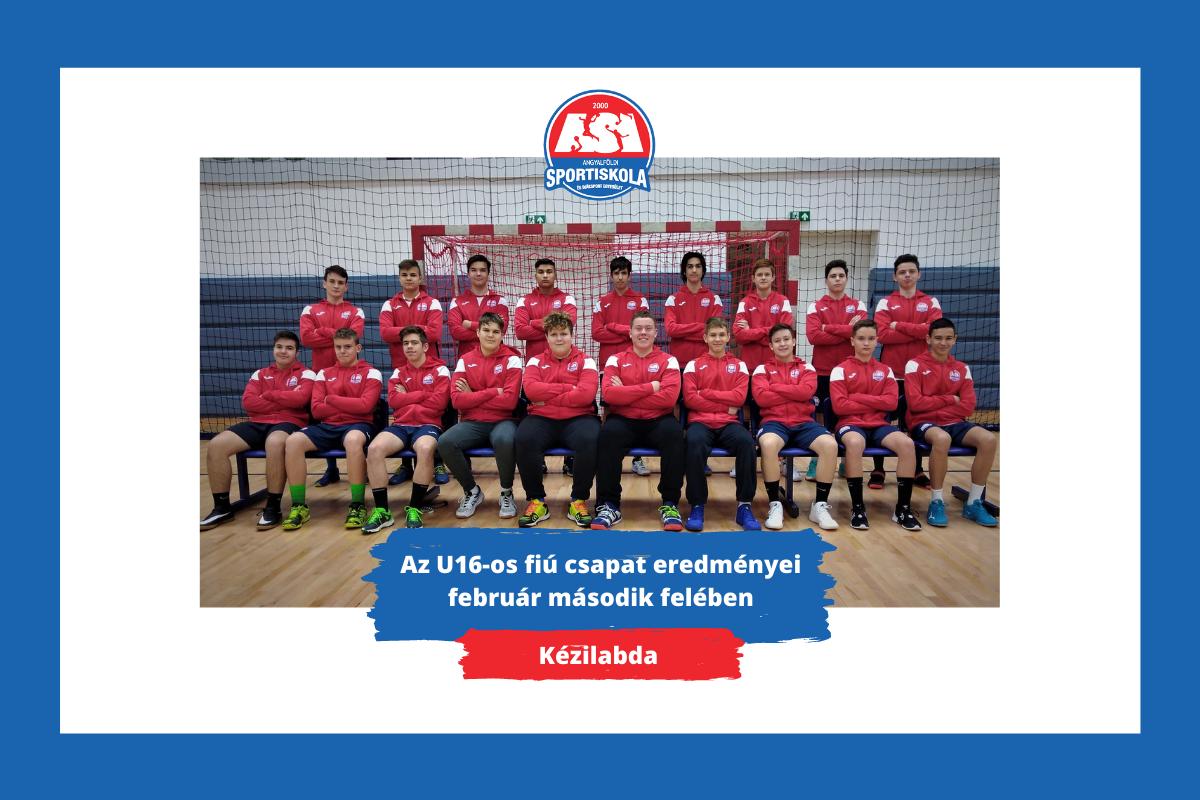 Az U16-os fiú csapat eredményei február második felében