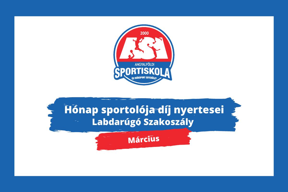 Hónap sportolója díj nyertesei - Labdarúgó Szakosztály - Március